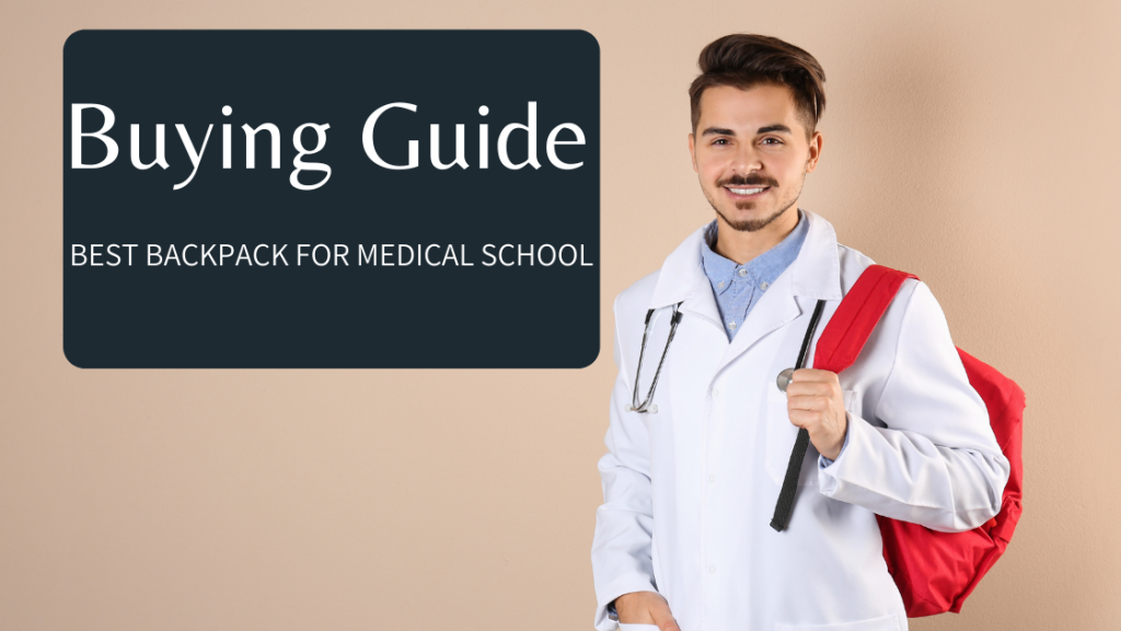Buying Guide Best Backpack for Medical School